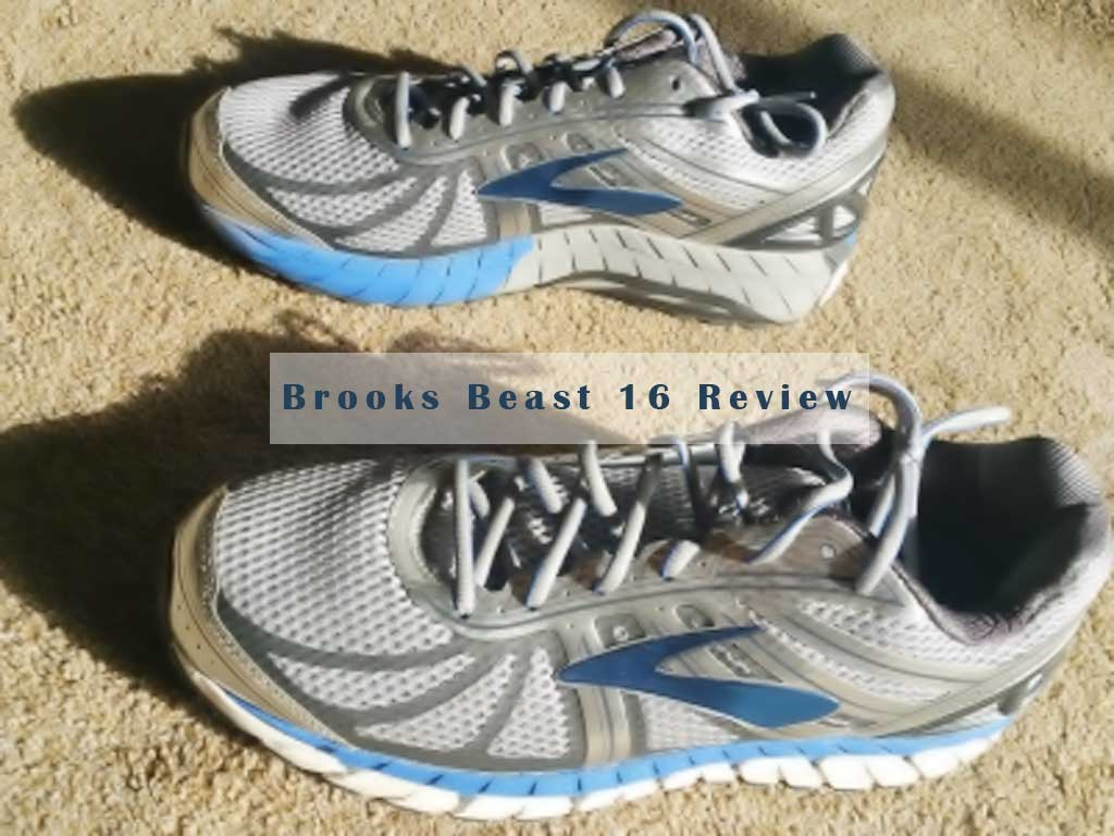 Brooks Beast 16 Review – The Best Running Shoes for Heavy Runners