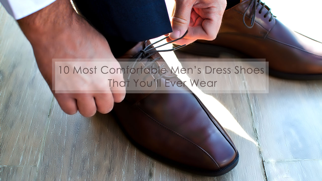What Is The Best Mens Dress Shoe For Plantar Fasciitis