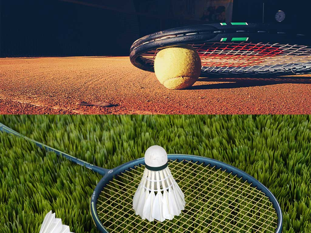 Badminton or Tennis