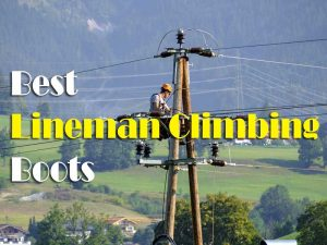 Factor Consider Before Buying The Best Lineman Climbing Boots