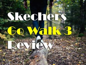 How To Find Best Skechers Go Walk 3 Review? If you need this answer just read this article