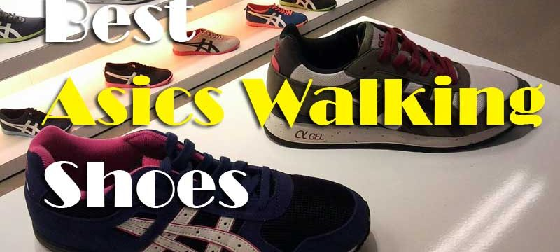 10 Best Asics Walking Shoes Reviewed In 2020