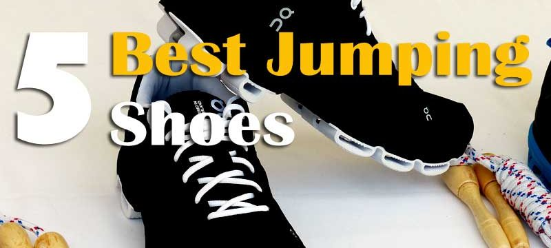 Best Shoes for Jumping Exercises Review in 2020