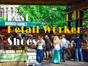 Find The Best Shoes For Retail Workers In The Market