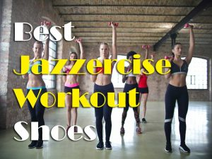 Things To Consider For Buying Best Shoes For Jazzercise Workout Review Explained!