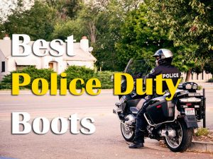 Things consider to when buy best boots for police duty